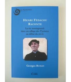 Henri Fédacou raconte - La vie montagnarde dans un village des Pyrénées au début du siècle